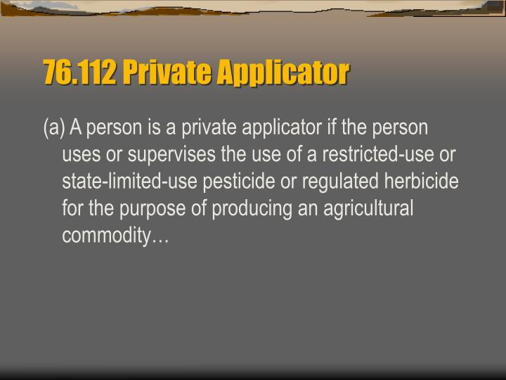 76.112 Private Applicator