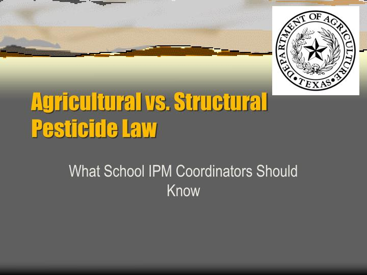 Agricultural vs structural pesticide law