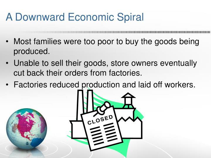 A Downward Economic Spiral