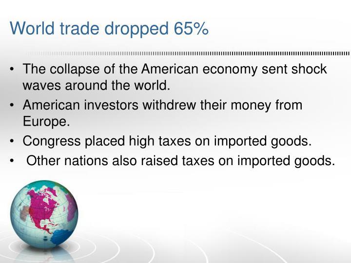 World trade dropped 65%