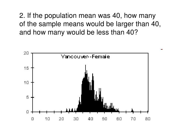 2. If the population mean was 40, how many