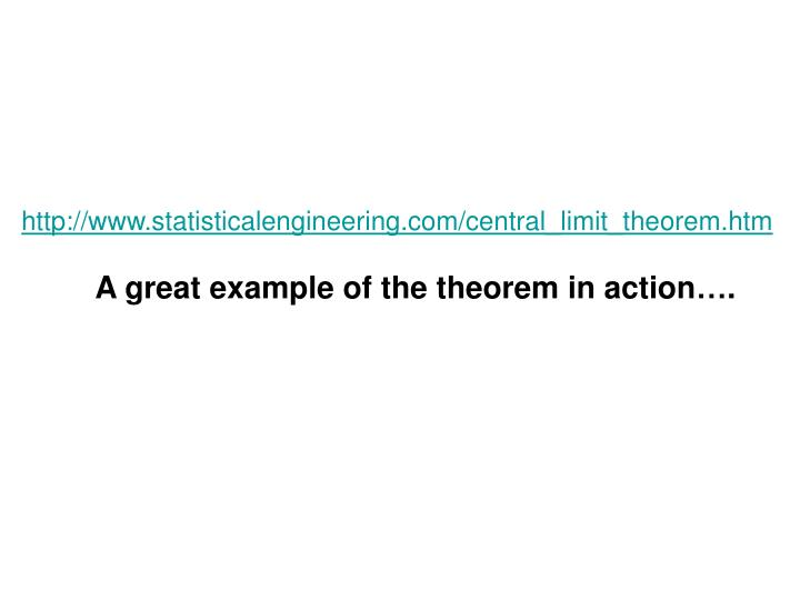 http://www.statisticalengineering.com/central_limit_theorem.htm