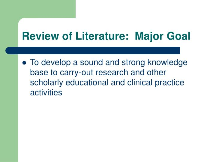 Review of Literature:  Major Goal
