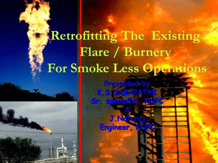 Retrofitting the existing flare burnery for smoke less operations