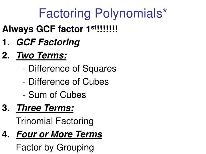 Factoring Polynomials*