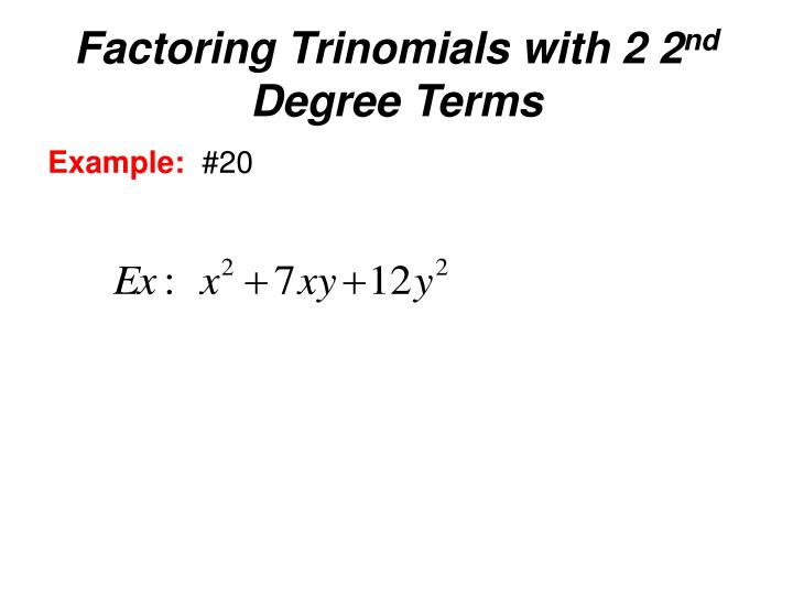 Factoring Trinomials with 2 2