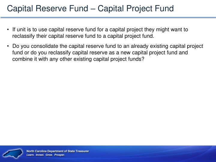Capital Reserve Fund – Capital Project Fund