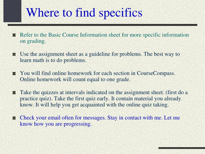 Where to find specifics