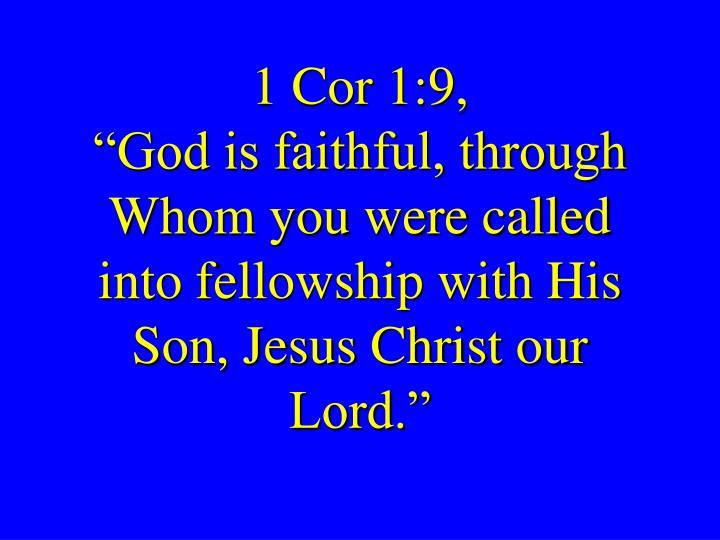 1 Cor 1:9,