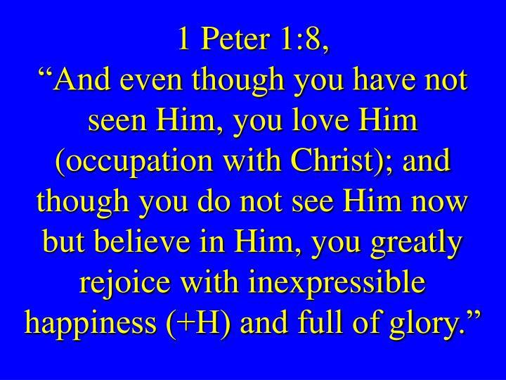 1 Peter 1:8,