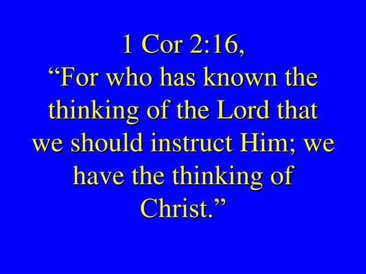 1 Cor 2:16,