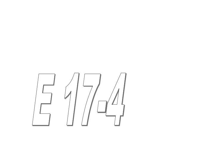 E 17-4