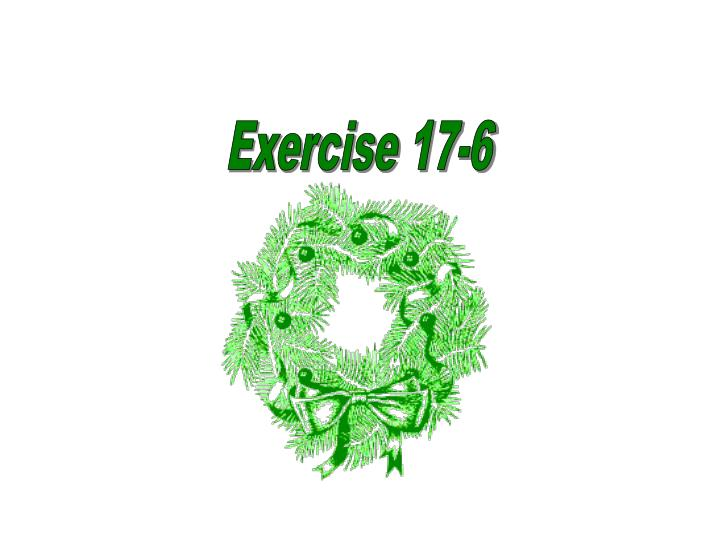 Exercise 17-6
