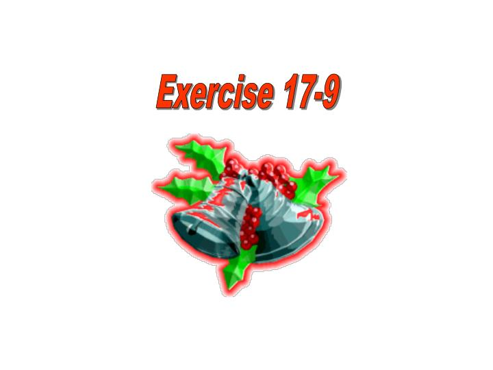 Exercise 17-9