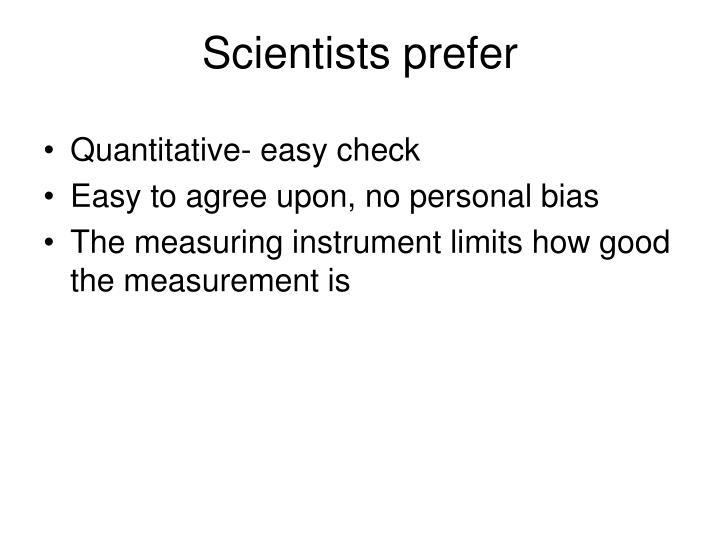 Scientists prefer