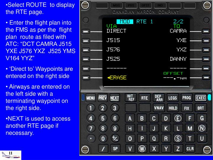 Select ROUTE  to display the RTE page.