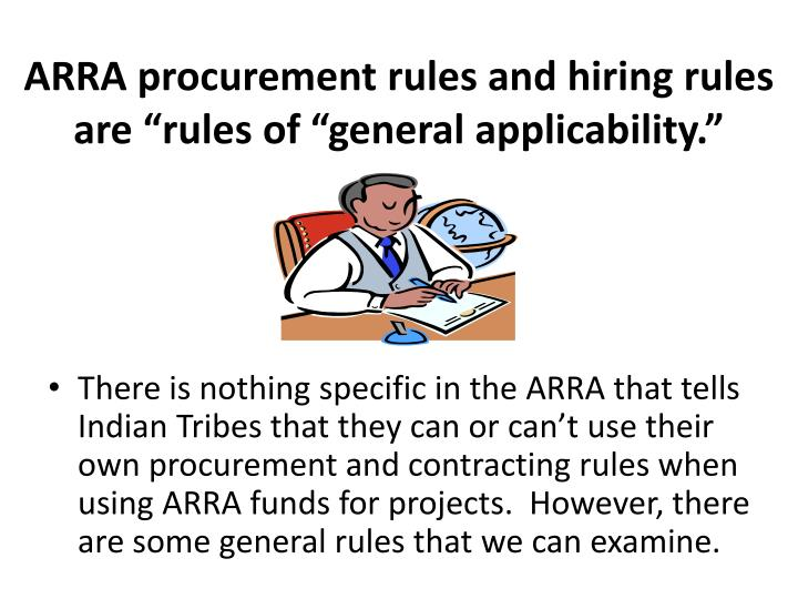 """ARRA procurement rules and hiring rules are """"rules of """"general applicability."""""""