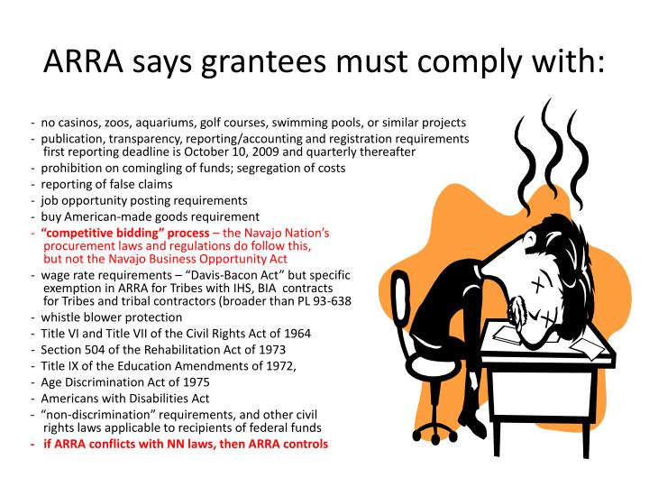 ARRA says grantees must comply with: