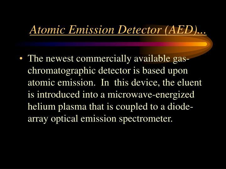 Atomic Emission Detector (AED)...