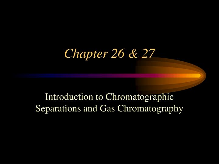 Chapter 26 & 27