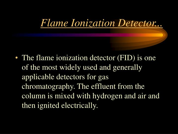 Flame Ionization Detector...