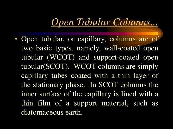 Open Tubular Columns...