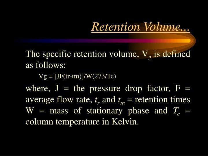 Retention Volume...