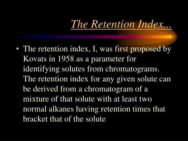 The Retention Index...