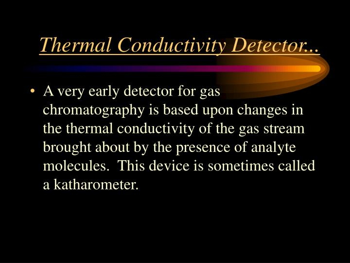 Thermal Conductivity Detector...