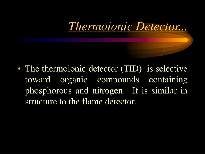 Thermoionic Detector...