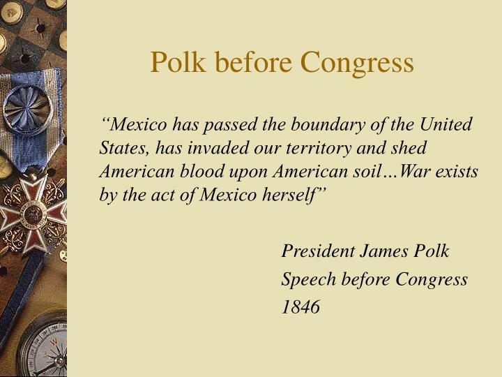 Polk before Congress