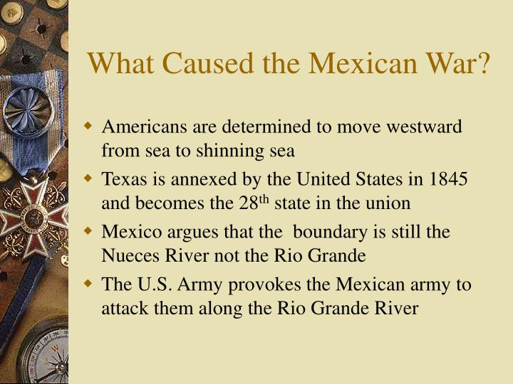 What Caused the Mexican War?