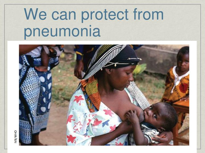 We can protect from pneumonia