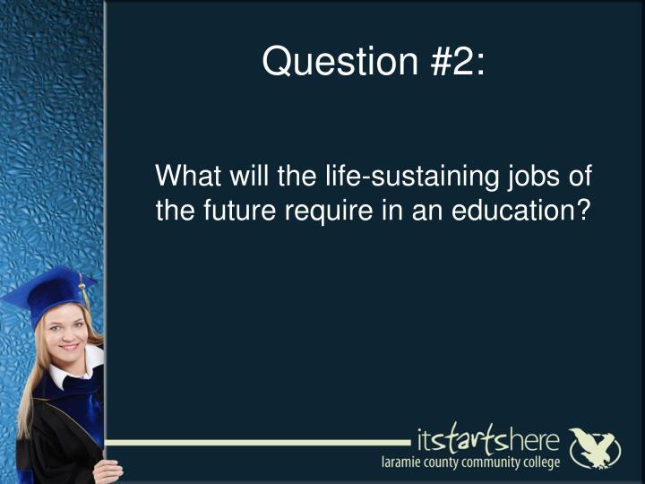 Question #2: