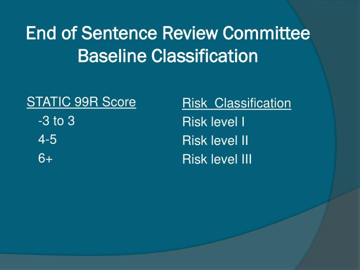 End of Sentence Review Committee Baseline Classification