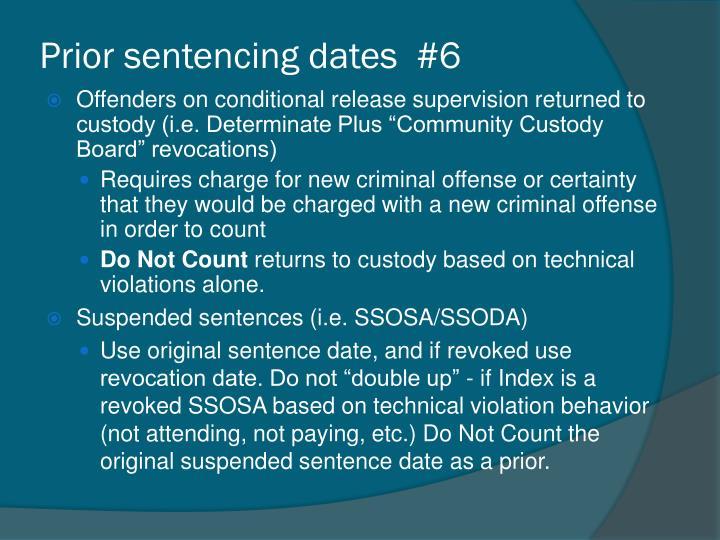 Prior sentencing dates  #6