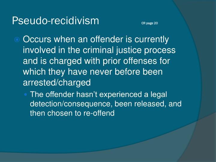 Pseudo-recidivism