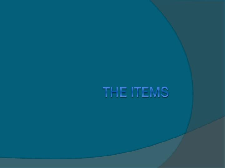 The items