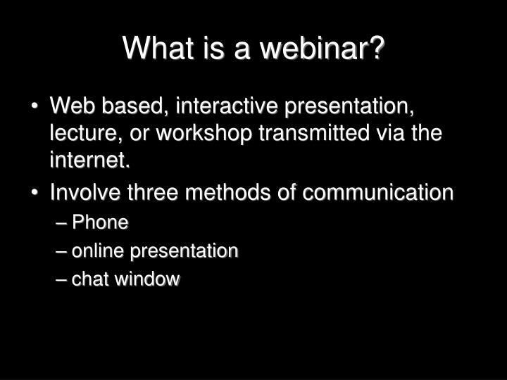 What is a webinar?
