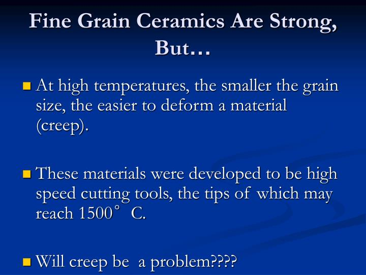 Fine Grain Ceramics Are Strong, But