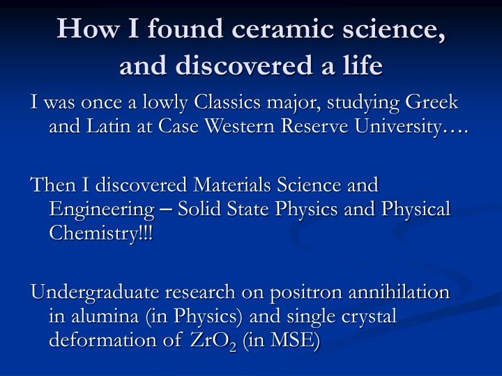 How I found ceramic science, and discovered a life