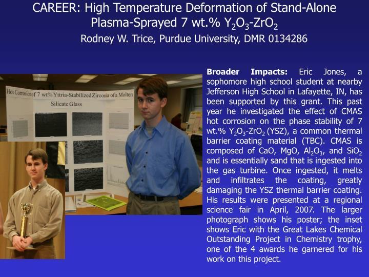 CAREER: High Temperature Deformation of Stand-Alone Plasma-Sprayed 7 wt.% Y