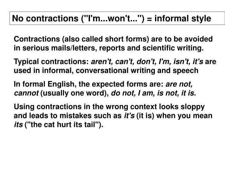 "No contractions (""I'm...won't..."") = informal style"