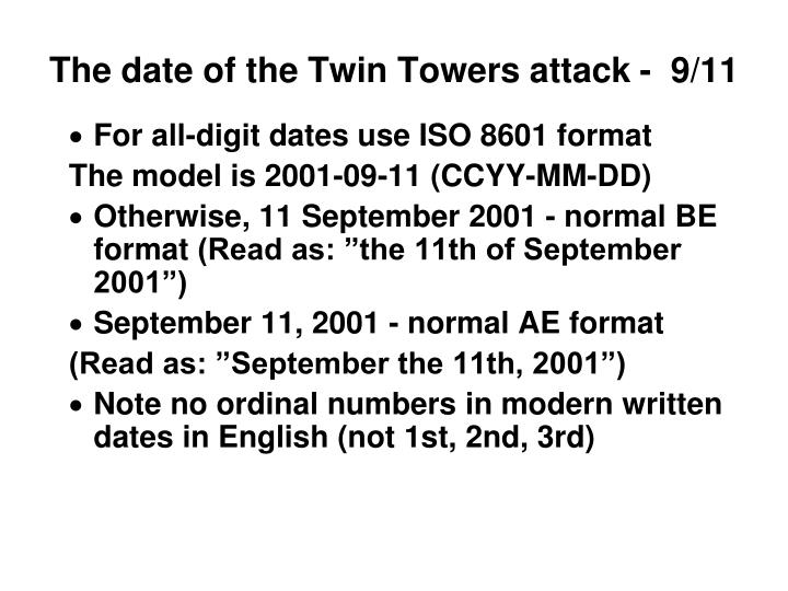 The date of the Twin Towers attack -  9/11