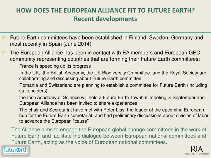 HOW DOES THE EUROPEAN ALLIANCE FIT TO FUTURE EARTH?