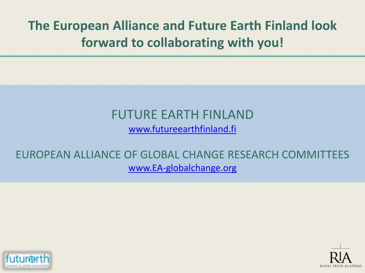The European Alliance and Future Earth Finland look forward to collaborating with you!