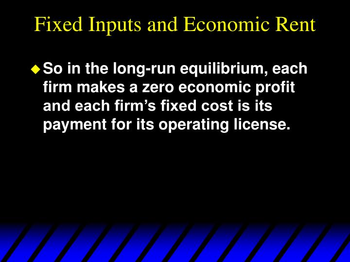 Fixed Inputs and Economic Rent