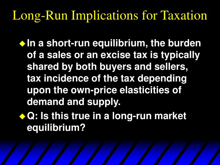 Long-Run Implications for Taxation
