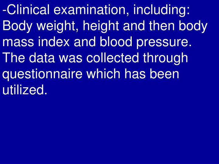 -Clinical examination, including: