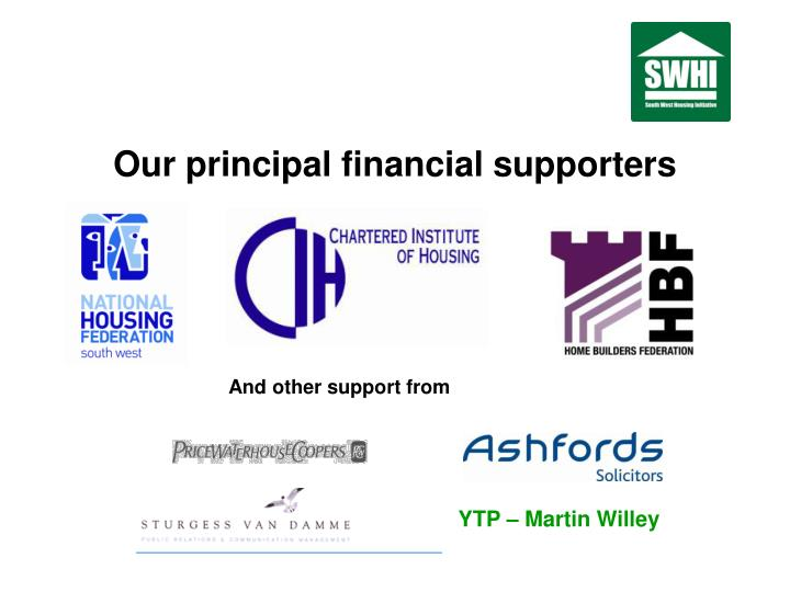 Our principal financial supporters